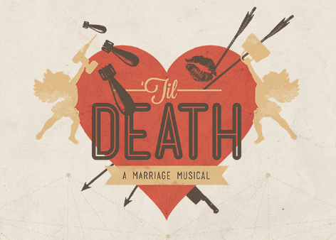 Cherry and Spoon Review of 'Til Death: A Marriage Musical